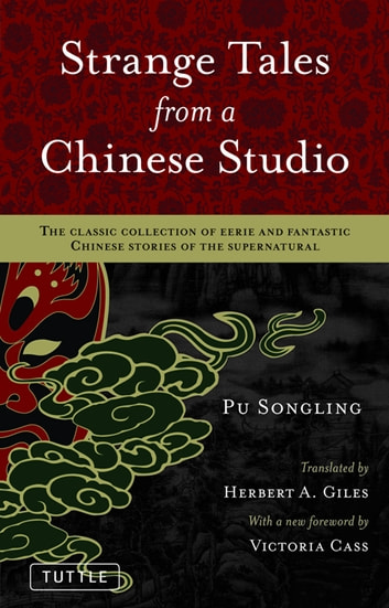 Strange Tales from a Chinese Studio - The classic collection of eerie and fantastic Chinese stories of the supernatural ebook by Pu Songling