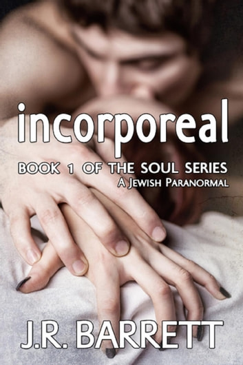 Incorporeal - The Soul Series, #1 ebook by J.R. Barrett