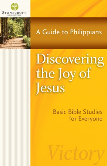 Discovering the Joy of Jesus - A Guide to Philippians eBook by Stonecroft Ministries