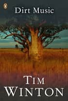 Dirt Music ebook by Tim Winton