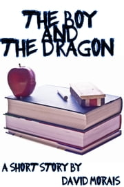 The Boy and the Dragon ebook by David Morais