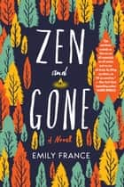Zen and Gone ebook by Emily France