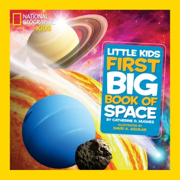 National Geographic Little Kids First Big Book of Space ebook by Catherine D. Hughes