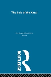 The Lele of the Kasai ebook by Mary Douglas