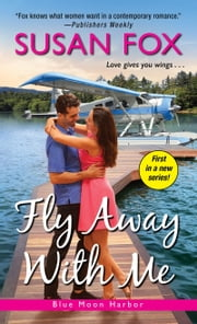 Fly Away with Me ebook by Susan Fox