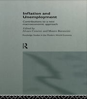 Inflation and Unemployment - Contributions to a New Macroeconomic Approach ebook by Mauro Baranzini,Alvaro Cencini
