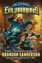 Alcatraz vs. the Evil Librarians ebook by Brandon Sanderson, Hayley Lazo