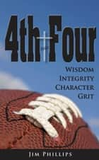 4th and Four ebook by Jim Phillips