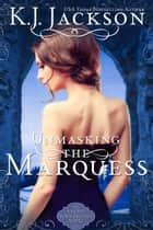 Unmasking the Marquess ebook by