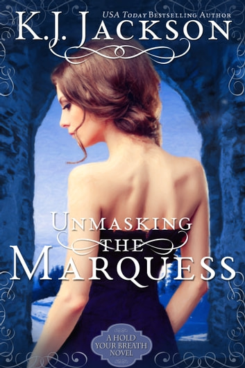 Unmasking the Marquess ebook by K.J. Jackson