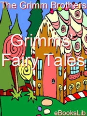 Grimms' Fairy Tales ebook by eBooksLib