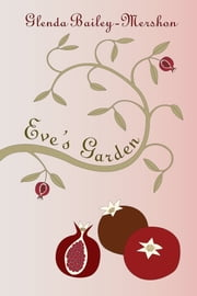 Eve's Garden ebook by Glenda Bailey-Mershon