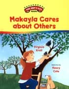Makayla Cares about Others ebook by Virginia Kroll, Nancy Cote