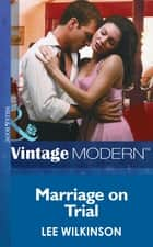 Marriage On Trial (Mills & Boon Modern) ebook by Lee Wilkinson
