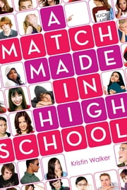 A Match Made in High School ebook by Kristin Walker