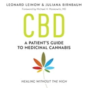 CBD - A Patient's Guide to Medicinal Cannabis--Healing without the High audiobook by Leonard Leinow, Juliana Birnbaum