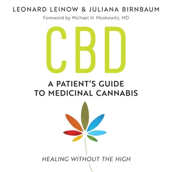 CBD - A Patient's Guide to Medicinal Cannabis--Healing without the High audiobook by Leonard Leinow,Juliana Birnbaum