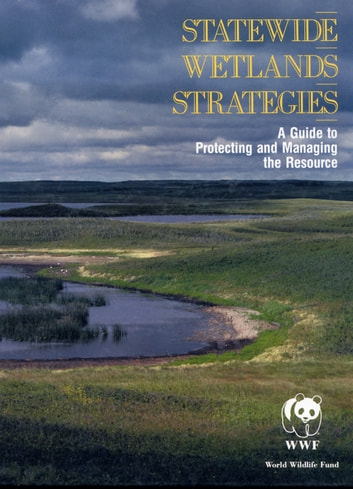 Statewide Wetlands Strategies ebook by World Wildlife Fund,World Wildlife Fund,Mark Rorner
