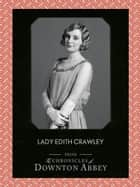 Lady Edith Crawley (Downton Abbey Shorts, Book 5) ebook by Jessica Fellowes, Sturgis