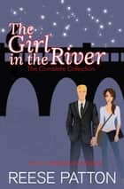 The Girl in the River - The Complete Collection ebook by