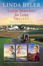 Lizzie Searches for Love Trilogy - Three Bestselling Novels In One ebook by Linda Byler