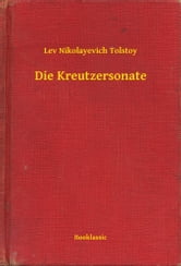 Die Kreutzersonate ebook by Lev Nikolayevich Tolstoy