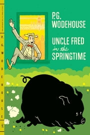 Uncle Fred in the Springtime ebook by P. G. Wodehouse