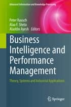 Business Intelligence and Performance Management ebook by Peter Rausch,Alaa F. Sheta,Aladdin Ayesh