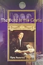 The Duke in His Castle ebook by Vera Nazarian