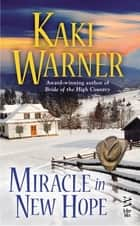 Miracle in New Hope ebook by Kaki Warner