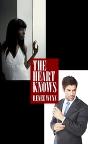 The Heart Knows ebook by Renee Wynn