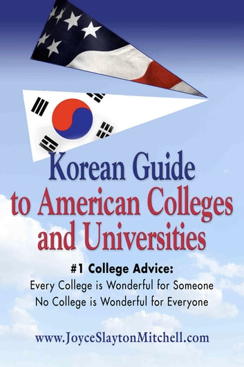 Korean Guide to American Colleges and Universities ebook by Joyce Slayton Mitchell