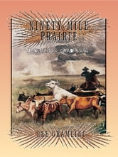 Ninety-Mile Prairie - A Cracker Western ebook by Lee Gramling