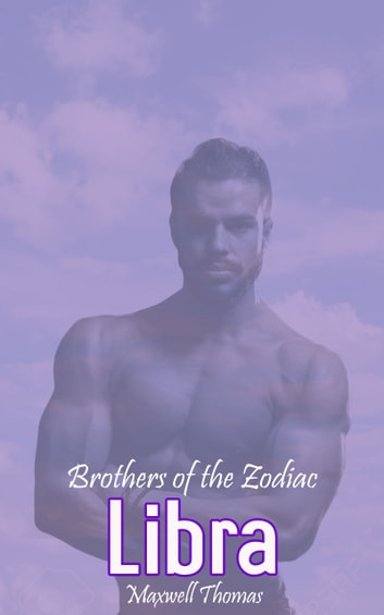 Brothers of the Zodiac: Libra ebook by Maxwell Thomas