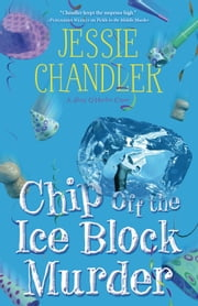 Chip Off the Ice Block Murder ebook by Jessie Chandler