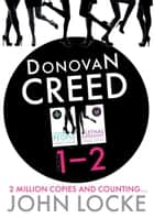 Donovan Creed Two Up 1-2 - Donovan Creed Books 1 and 2 ebook by John Locke