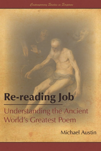 Re-reading Job: Understanding the Ancient World's Greatest Poem ebook by Michael Austin