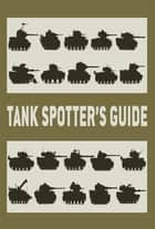 Tank Spotter's Guide ebook by The Tank Museum