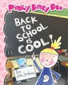Pinky Dinky Doo: Back To School Is Cool! ebook by Jim Jinkins, Jim Jinkins