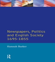 Newspapers and English Society 1695-1855 ebook by Hannah Barker