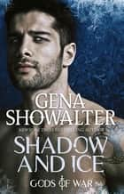 Shadow And Ice ebook by Gena Showalter