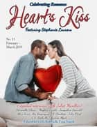 Heart's Kiss: Issue 13, February-March 2019: Featuring Stephanie Laurens - Heart's Kiss, #13 ebook by Stephanie Laurens, Juliet Marillier, Meghan Ewald,...