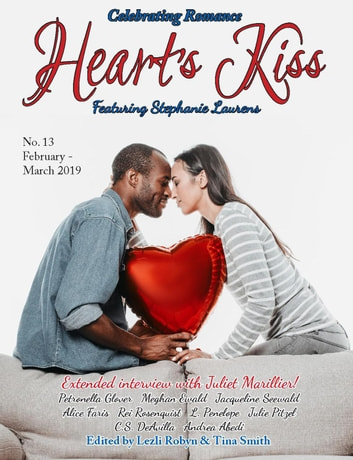 Heart's Kiss: Issue 13, February-March 2019: Featuring Stephanie Laurens - Heart's Kiss, #13 eBook by Stephanie Laurens,Juliet Marillier,Meghan Ewald,L. Penelope