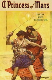 A Princess of Mars - Barsoom #1 ebook by Edgar Rice Burroughs
