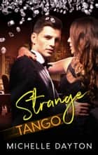 Strange Tango ebook by Michelle Dayton