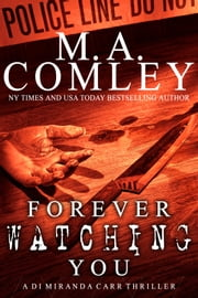 Forever Watching You ebook by M A Comley