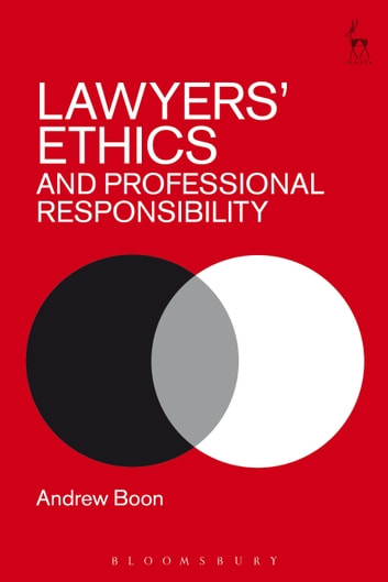 Lawyers' Ethics and Professional Responsibility ebook by Professor Andrew Boon