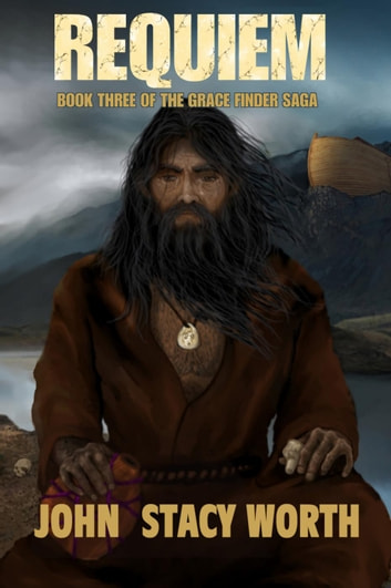 Requiem - The Gracefinder Series, #3 ebook by John Stacy Worth