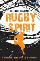 Rugby Spirit ebook by Gerard Siggins