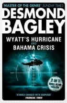 Wyatt's Hurricane / Bahama Crisis ebook by